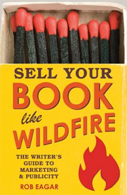Sell Your Book Like Wildfire By Eager, Rob